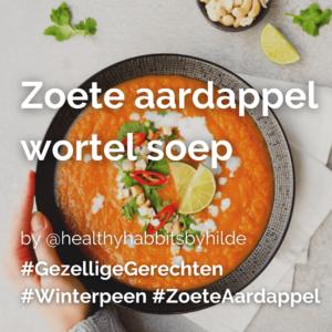 Lees meer over het artikel Zoete aardappel wortel soep @healthyhabbitsbyhilde