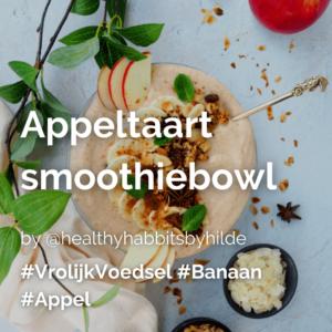 Appeltaart smoothiebowl @healthyhabbitsbyhilde