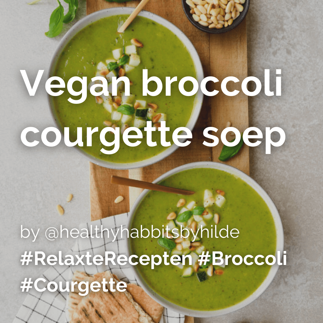 Vegan broccoli courgette soep @healthyhabbitsbyhilde