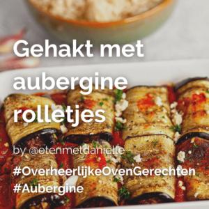 Lees meer over het artikel Gehakt met aubergine rolletjes @etenmetdanielle