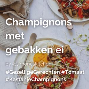 Lees meer over het artikel Champignons met gebakken ei @simoneskitchen