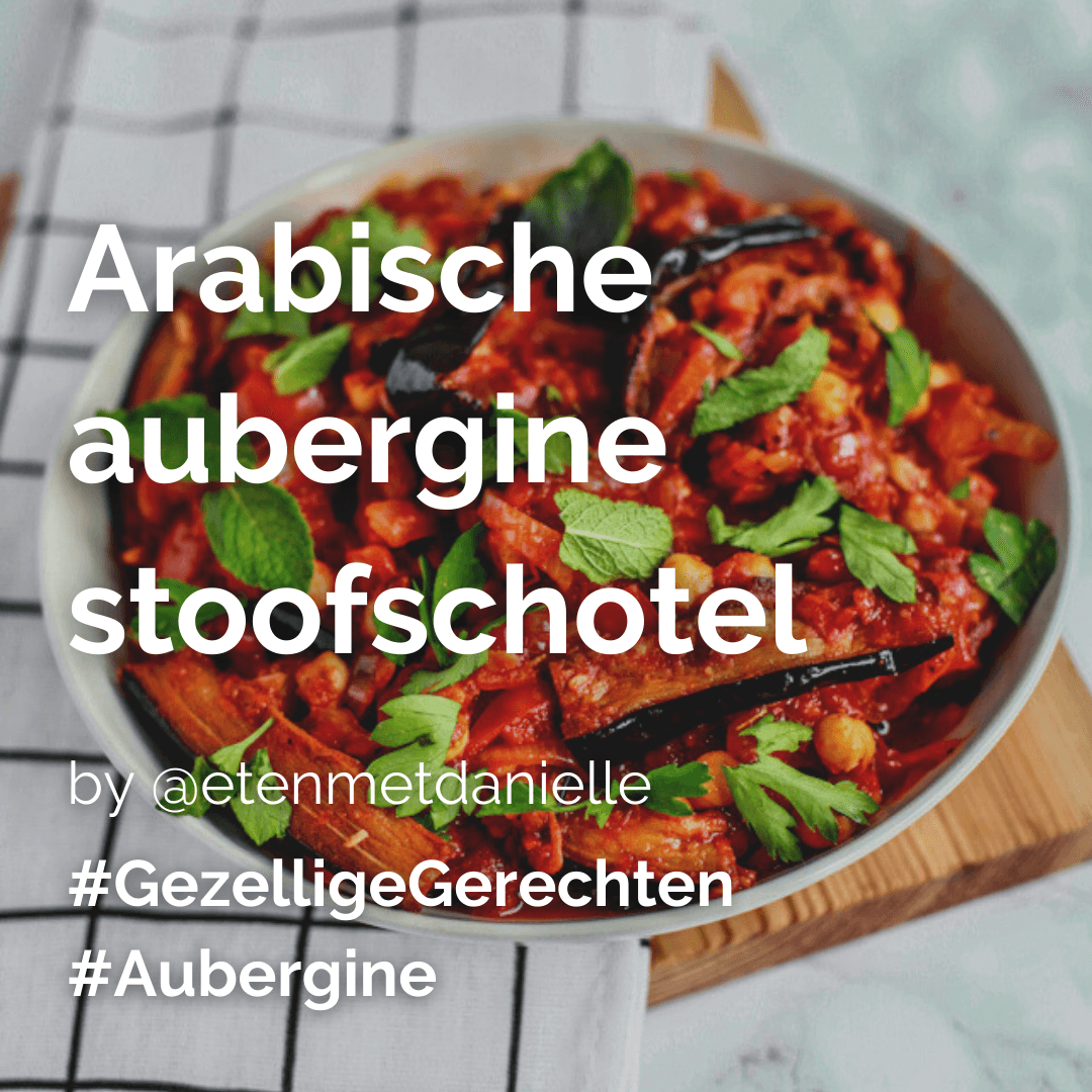 Arabische aubergine stoofschotel @etenmetdanielle