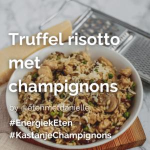 Lees meer over het artikel Truffel risotto met champignons @etenmetdanielle