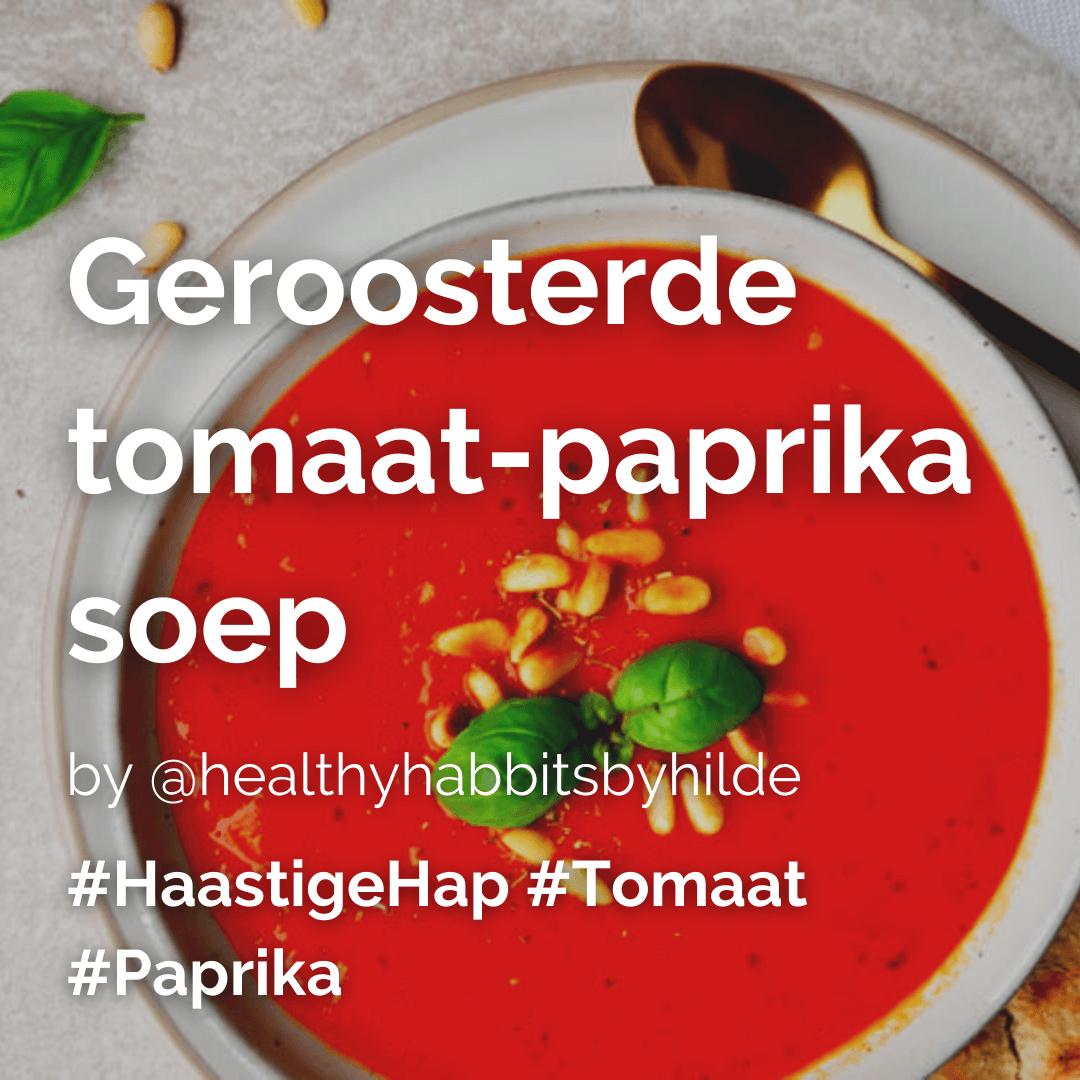 Je bekijkt nu Geroosterde tomaat paprika soep @healthyhabbitsbyhilde