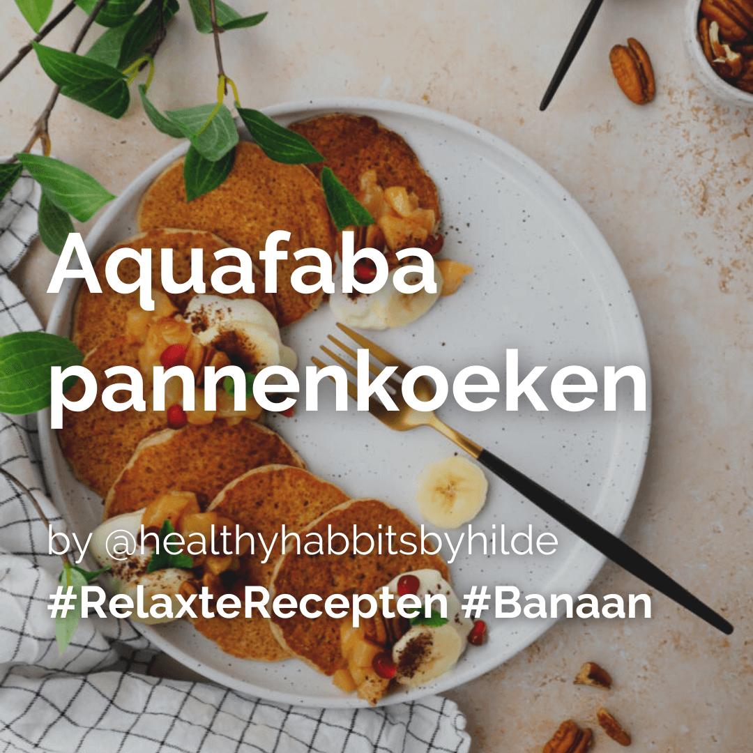 Aquafaba pannenkoeken met banaan @healthyhabbitsbyhilde