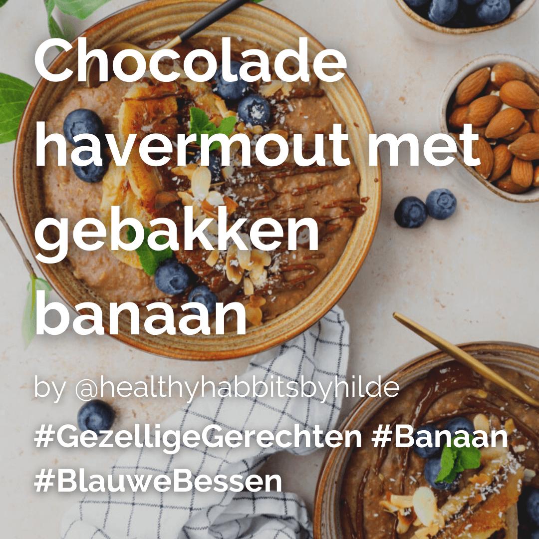 Chocolade havermout met gebakken banaan @healthyhabbitsbyhilde