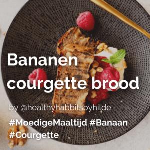 Lees meer over het artikel Bananen courgette brood @healthyhabbitsbyhilde