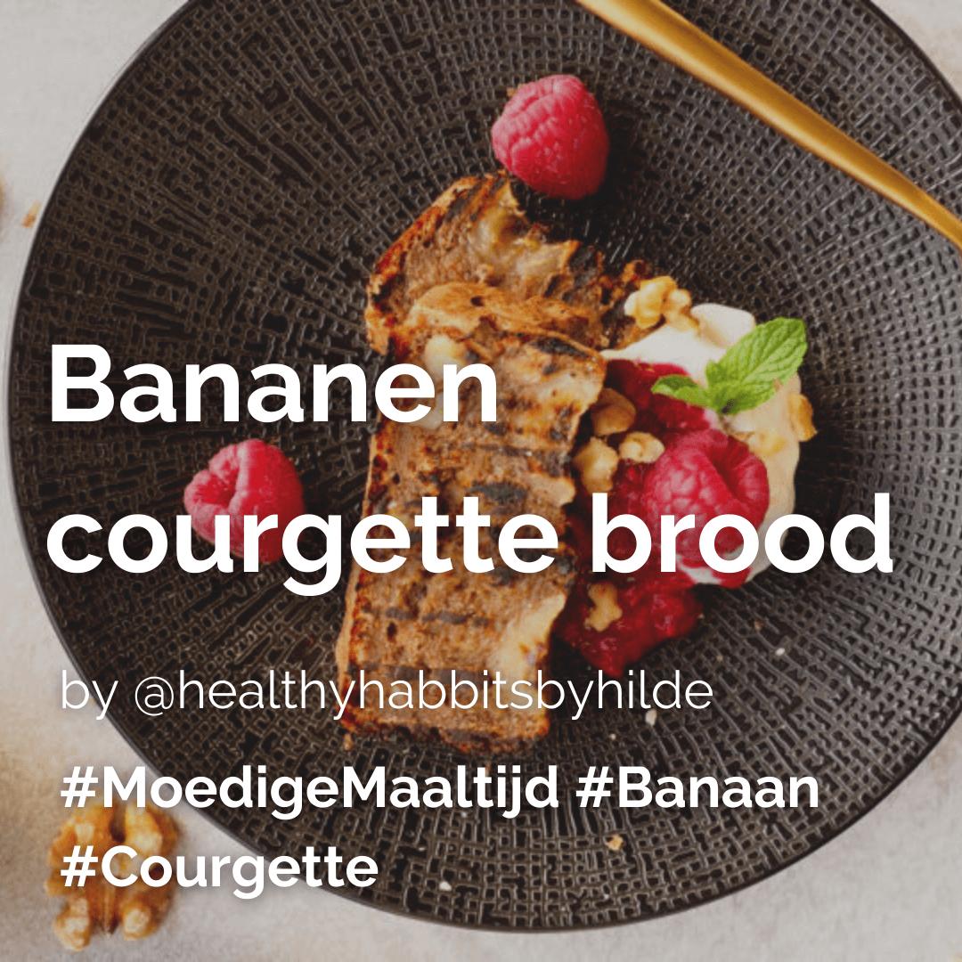 Bananen courgette brood @healthyhabbitsbyhilde