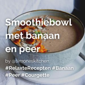 Smoothiebowl met banaan en peer @simoneskitchen