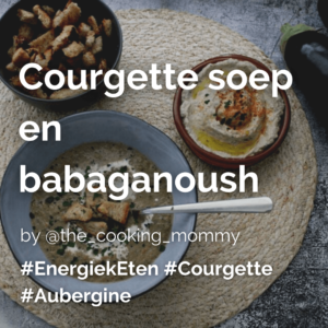 Courgette soep en babaganoush @the_cooking_mommy