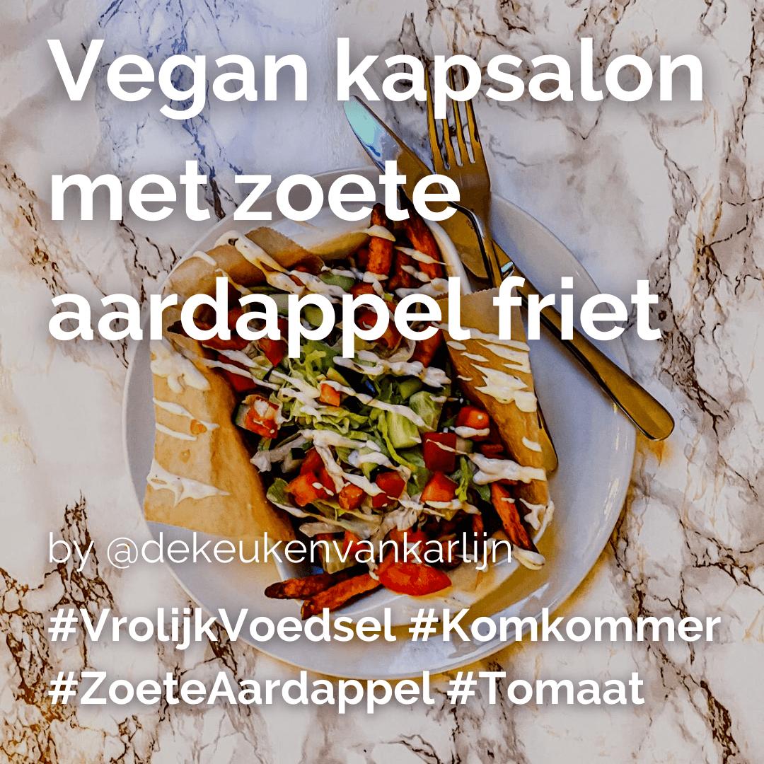 Lees meer over het artikel Vegan kapsalon met zoete aardappel friet @dekeukenvankarlijn