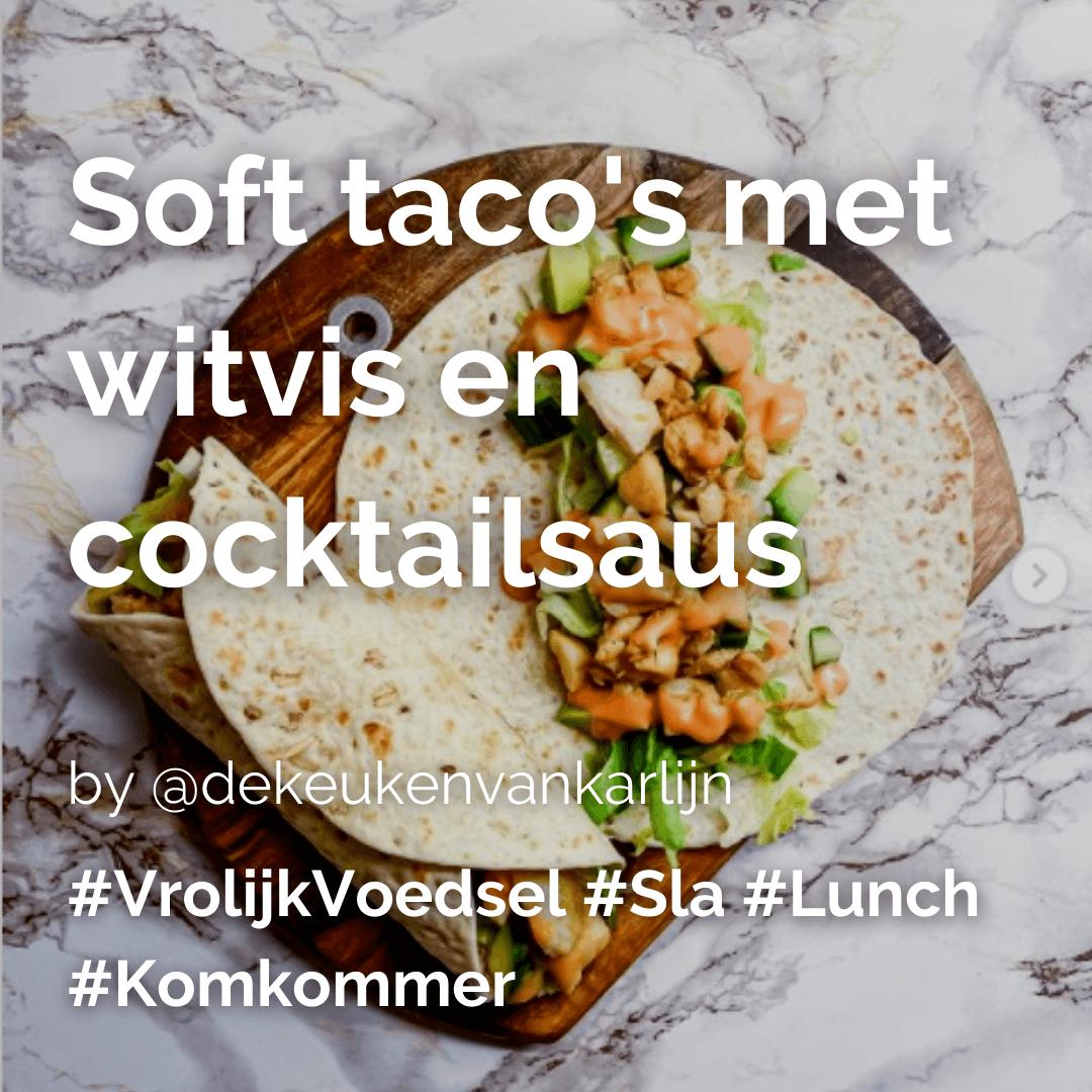 Lees meer over het artikel Soft taco´s met witvis en cocktailsaus @dekeukenvankarlijn