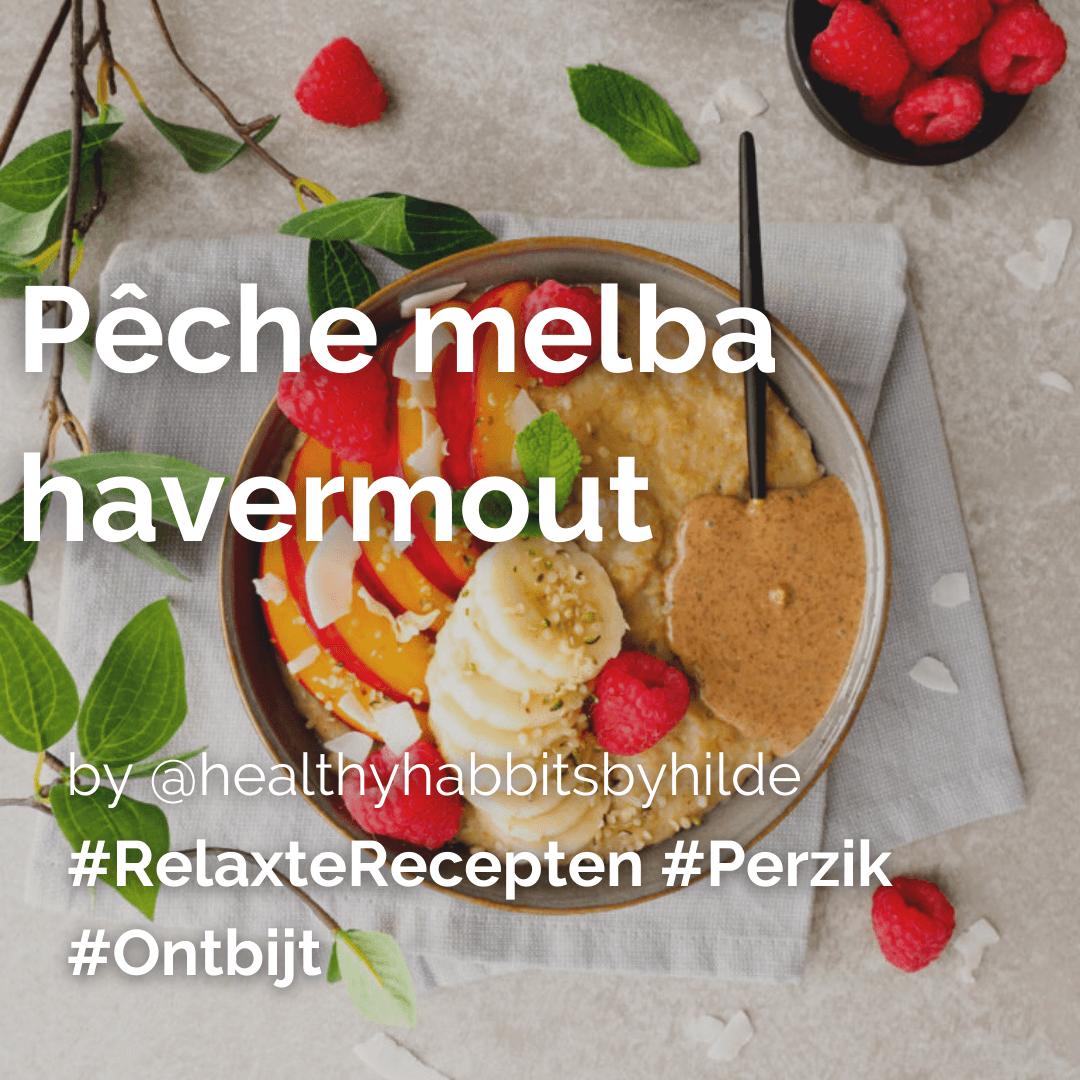 Lees meer over het artikel Pêche melba havermout @healthyhabbitsbyhilde