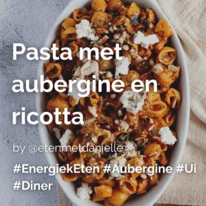 Lees meer over het artikel Pasta met aubergine en ricotta @etenmetdanielle