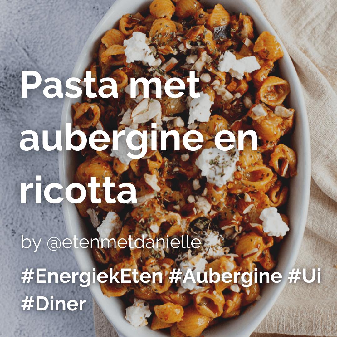 Pasta met aubergine en ricotta @etenmetdanielle