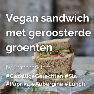 Lees meer over het artikel Vegan sandwich met geroosterde groenten @simoneskitchen