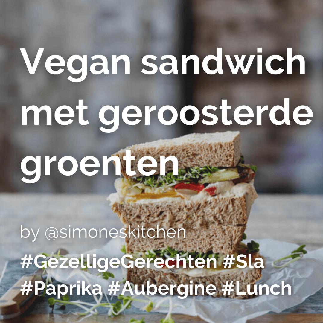 Vegan sandwich met geroosterde groenten @simoneskitchen