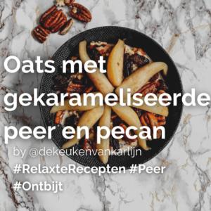 Lees meer over het artikel Oats met gekarameliseerde peer en pecan @dekeukenvankarlijn