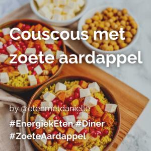 Lees meer over het artikel Couscous met zoete aardappel @etenmetdanielle