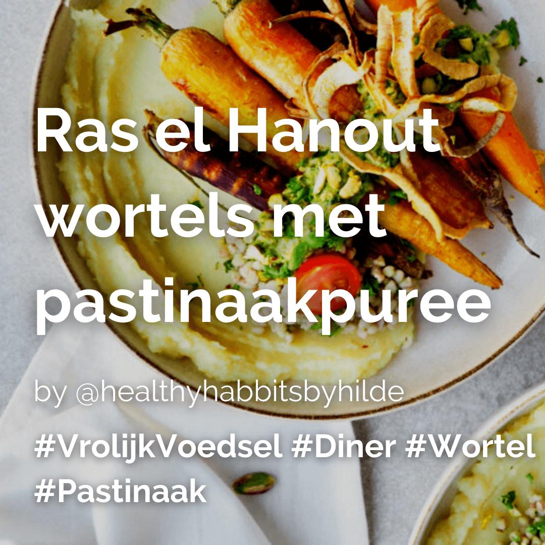 Lees meer over het artikel Ras el Hanout wortels met pastinaakpuree @healthyhabbitsbyhilde
